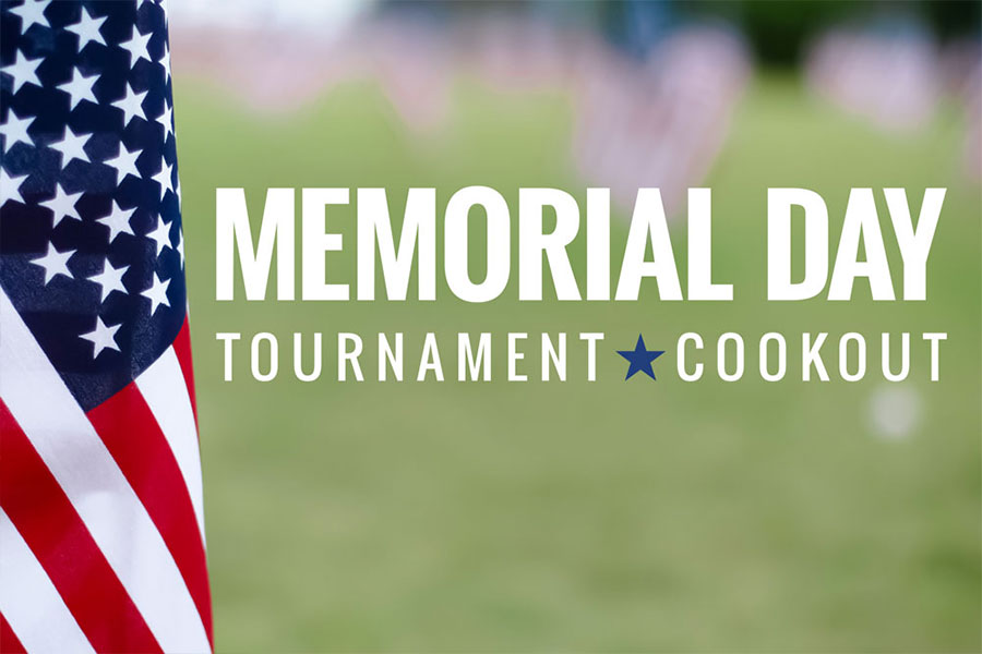 Memorial Day Tournament + Cookout